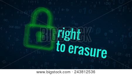 Right To Erasure With Green Padlock Icon On Digital Background Abstract Concept
