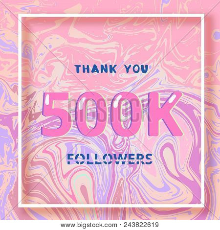 500k Followers Thank You Square Banner With Liquid Background And Frame. Template For Social Media P