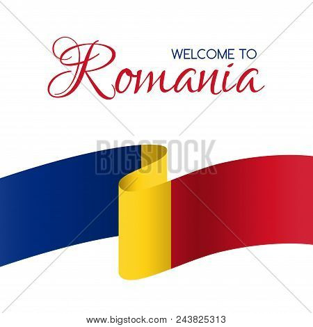 Welcome To Romania. Vector Welcome Card With National Flag Of Romania