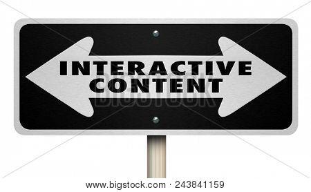 Interactive Content Sign Two Way ArrowsWords 3d Render Illustration