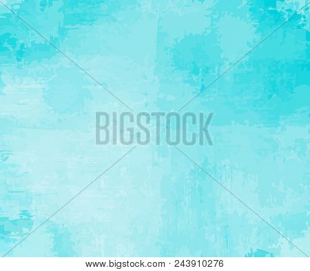 Turquoise Background As If Watercolor. Vector Modern Background For Posters, Brochures, Sites, Web,