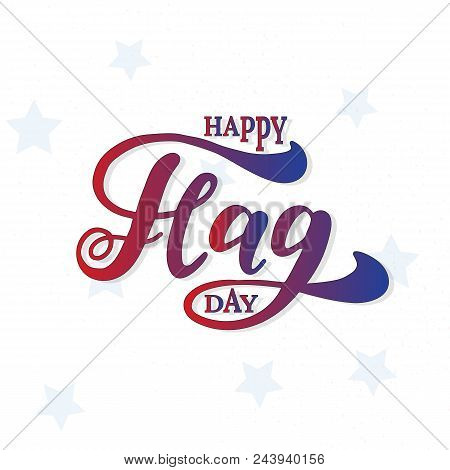 Flag Day Background Happy Flag Day Vector Background. Happy Flag Day Badge.