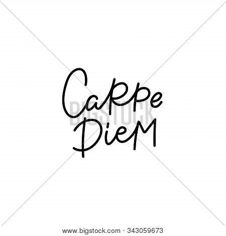 Carpe Diem Latin Seize The Day Quote Lettering. Calligraphy Inspiration Graphic Design Typography El