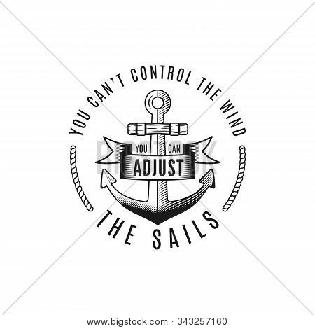 Nautical Style Vintage Wanderlust Print Design For T-shirt, Logos Or Badge. You Cant Control The Win