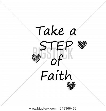 Take A Step Of Faith, Biblical Phrase, Motivational Quote Of Life, Typography For Print