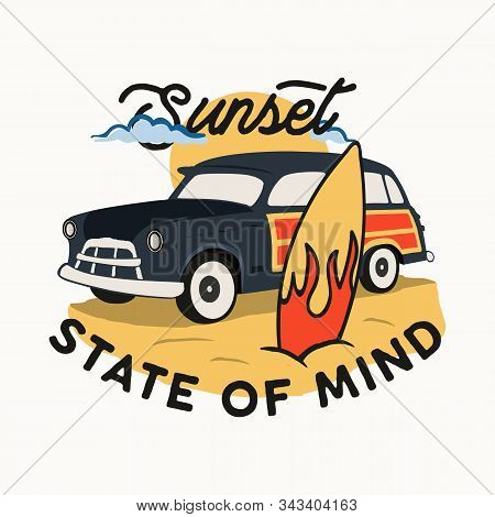 Sport Surf Typography, T-shirt Graphics With Quote - Sunset State Of Mind. With Surfing Car And Surf