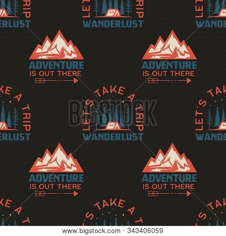 Camping Seamless Pattern With Mountain Badge. Lets Take A Trip. Wanderlust Quote. Travel Wallpaper B