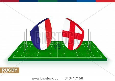 Rugby Team France Vs England On Green Rugby Field, France And England Team In Rugby Championship.