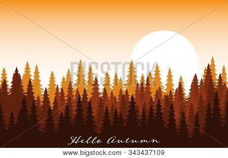 Autumn Background With Forest Landscape With Fir Trees At Dawn And Hello Autumn Text. Vector Illustr