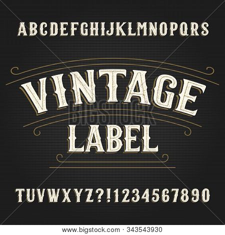 Vintage Label Alphabet Font. Hand Drawn Scratched Letters And Numbers. Vector Typescript For Your Ty