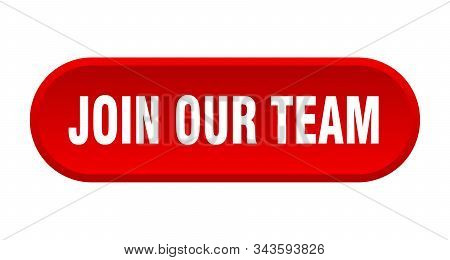 Join Our Team Button. Join Our Team Rounded Red Sign. Join Our Team
