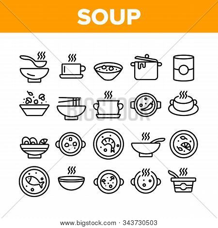Soup Different Recipe Collection Icons Set Vector Thin Line. Delicious Soup With Vegetables And Mush