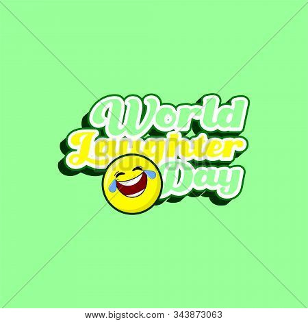 Typography For World Laughter Day On 03 May Vector Design With Laugh Emoticon