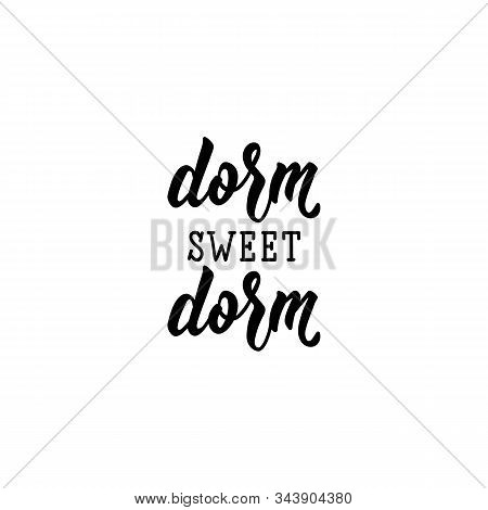 Dorm Sweet Dorm. Lettering. Can Be Used For Prints Bags, T-shirts, Posters, Cards. Calligraphy Vecto