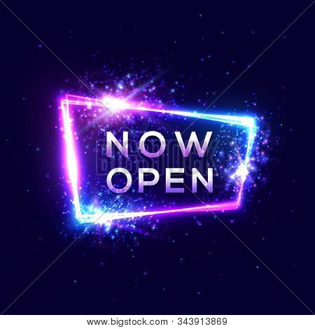 Now Open Sign On Dark Blue Background. Neon Light Banner Design With Glowing 3d Letters Particles St