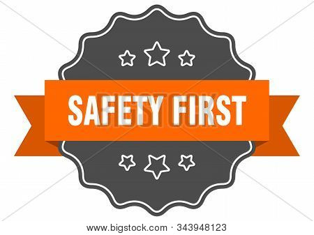 Safety First Isolated Seal. Safety First Orange Label. Safety First