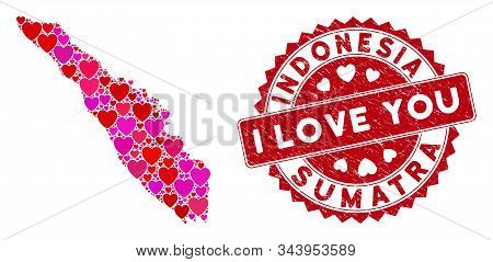 Love Collage Sumatra Island Map And Distressed Stamp Seal With I Love You Badge. Sumatra Island Map