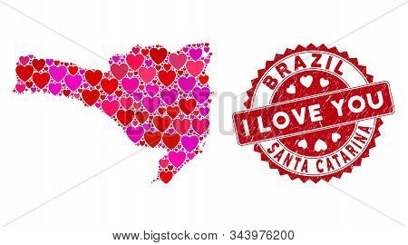 Love Collage Santa Catarina State Map And Corroded Stamp Watermark With I Love You Message. Santa Ca