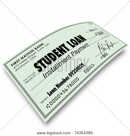 Student Loan installment payment check paying back money owed in obligation for borrowed funding for college or university education
