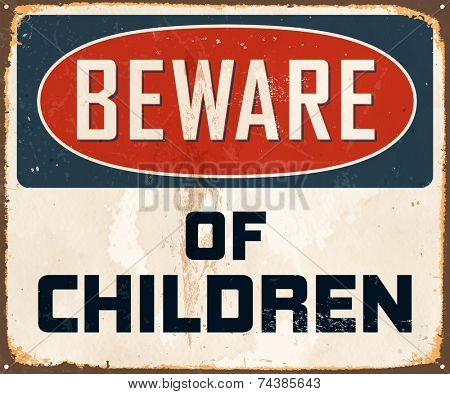 Vintage Metal Sign - Beware of Children - Vector EPS10. Grunge effects can be easily removed for a brand new, clean design.