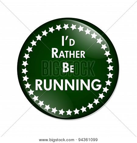 I'd Rather Be Running Button