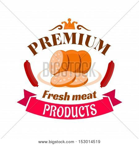 Sausage premium fresh meat product emblem. Isolated sliced sausage on plate with smoked sausages and pink ribbon. Sign for butcher shop, restaurant menu, grocery farm store signboard