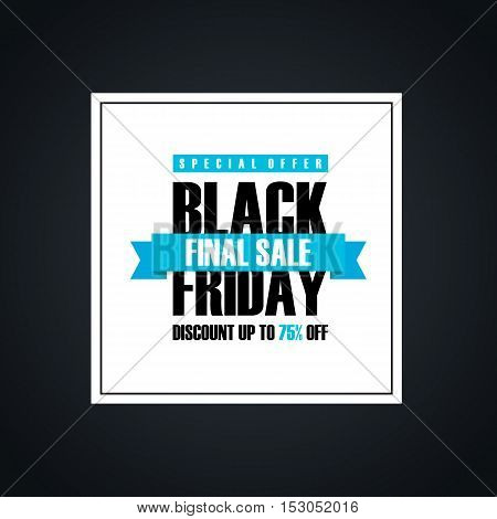 Black Friday Sale. Special offer banner, discount up to 75% off. Final sale ribbon. Banner for business, promotion and advertising. Vector illustration. poster