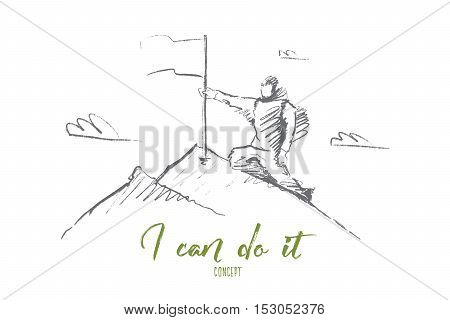 Vector hand drawn I can do it motivational concept sketch. Climber with flag at the top of mountain. Lettering I can do it concept