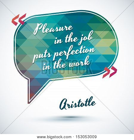 Typographical Background Illustration with job quote of Aristotle. Clever idea from the wise, motivating phrase