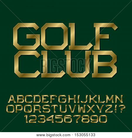Golden angular letters. Stylish presentable font. Isolated english alphabet with text Golf Club.