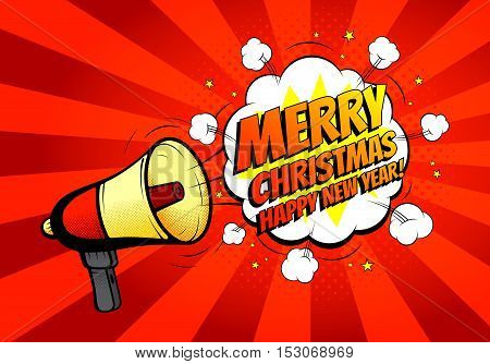Merry Christmas banner with loudspeaker or megaphone. Vector illustration. Icon of loud-hailer in pop art style with bomb explosive background. Happy New Year card.