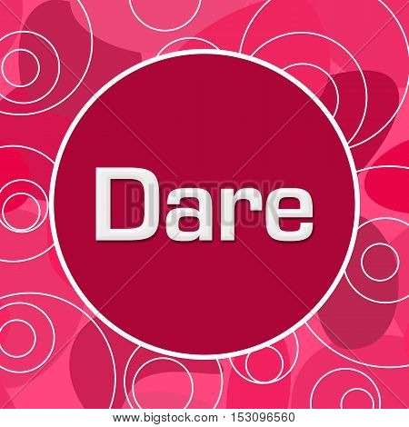 Dare text written over abstract pink background.