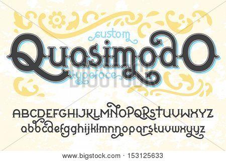 Custom retro typeface Quasimodo. Vintage alphabet font set