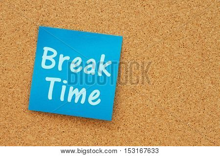 A reminder it is break time message Bulletin board with a blue sticky note with text Break Time