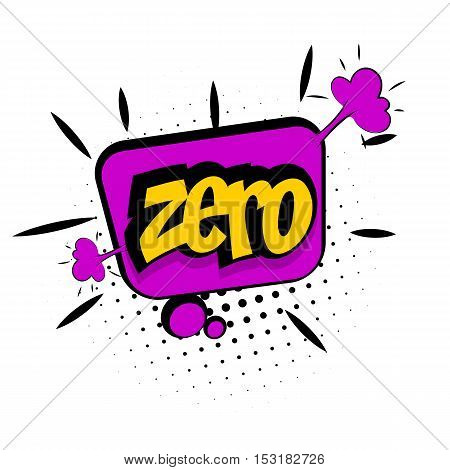 Comic sound effects pop art vector style numbers. Sound bubble speech with word and comic cartoon expression sounds illustration. Lettering Zero.
