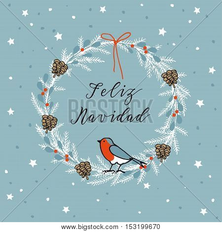 Vintage Merry Christmas Spanish Feliz Navidad greeting card invitation. Wreath made of evergreen branches berries pine cones and finch bird. Hand drawn vector illustration background.