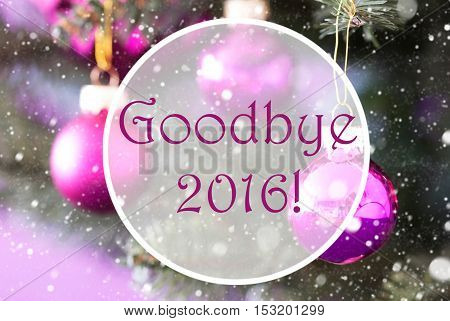 Christmas Tree With Rose Quartz Balls. Close Up Or Macro View. Christmas Card For Seasons Greetings. Snowflakes For Winter Atmosphere. English Text Goodbye 2016 For Happy New Year