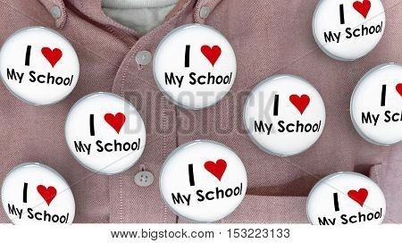 I Love My School Buttons Pins Shirt Education Teacher Student 3d Illustration