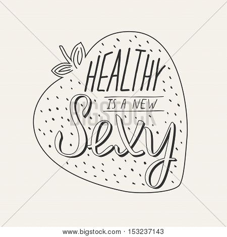 Healthy is a new sexy handdraw lettering. Perfect for organic shop, healthy food cafe, juice and smoothie bar. Vector illustration in strawberry in pink and red color