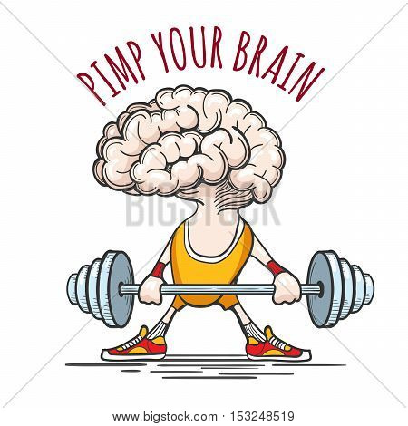 Human brain in sport uniform with barbell and wording Pimp your Brain. Exercising for brain concept. Vector illustration