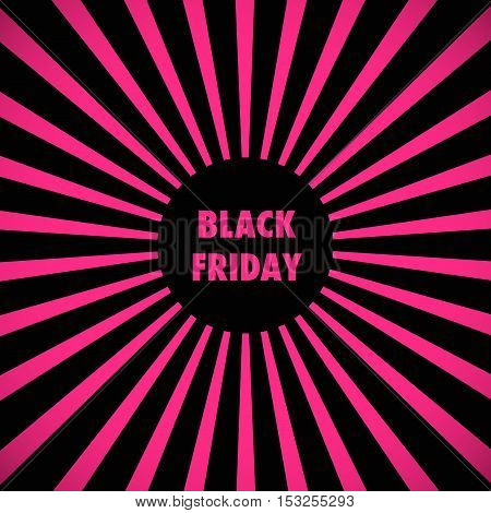 Design template with text Black Friday. Black and pink Sunburst background. Black Friday banner. Black Friday vector illustration. Black Friday on sunburst background.