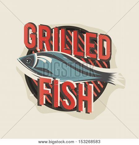 Creative logo design with grilled fish. Vector illustration. Designed to label, emblem design for restaurant menu, bistro, cafe or pizzeria.