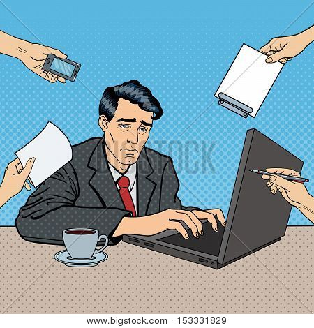 Pop Art Stressed Businessman with Laptop at Multi Tasking Office Work. Vector illustration