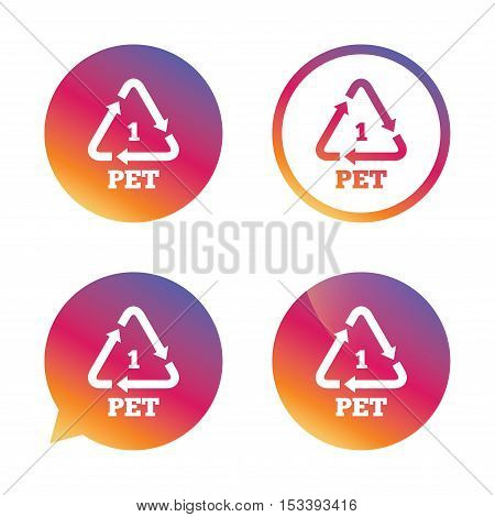 PET 1 icon. Polyethylene terephthalate sign. Recycling symbol. Bottles packaging. Gradient buttons with flat icon. Speech bubble sign. Vector