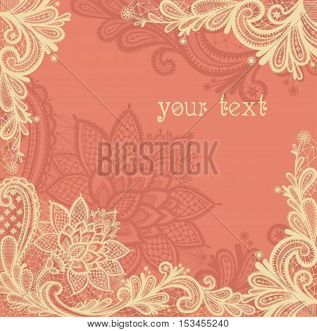 Lace background with a place for text. Vintage lace vector design.