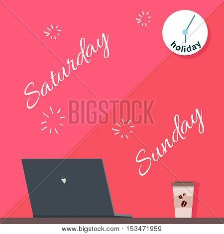 Saturday and Sunday holiday. Official day off. Weekend at work. Person absent on working place. Nobody works. Part of series of daily routine of the week. Laptop, clock, monitor. Vector illustration.