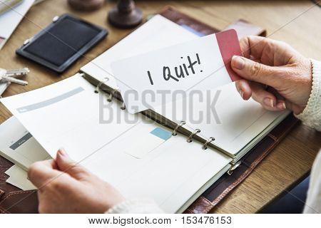 I Quit Job Motivation Aspiration Concept