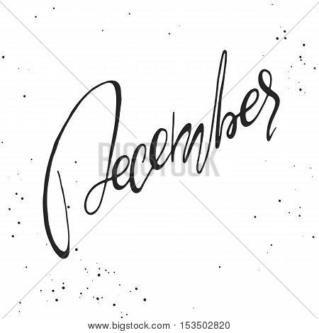 Handdrawn lettering element. Decorative black handlettering on white background with messy texture. Trendy modern ink calligraphy. Hand drawn rough phrase. December - Months collection - vector