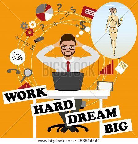 Work hard- dream big. Businessman dreams about sexy girlfunny cartoon vector illustration