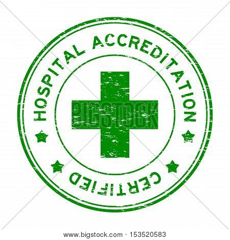 Grunge green hospital accrediation certified round rubber stamp